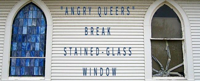 Angry Queers Break Stained Glass Windows