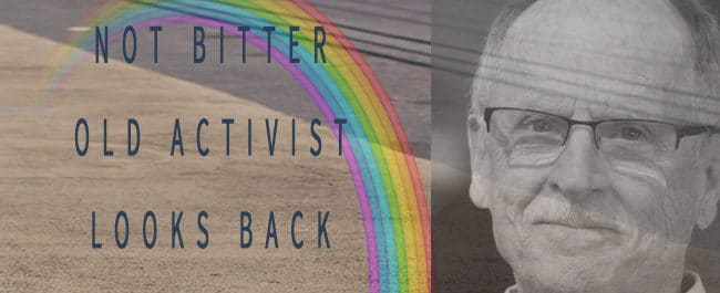 """Posted: 06/13/2012 5:04 pm There is an Internet story gone viral about """"Angry Queers"""" breaking historic stained-glass windows in the old Mars Hill Church in... Not So """"Bitter"""" Old Activist Looks Back"""